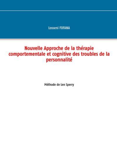Nouvelle approche de la thérapie comportementale et cognitive des troubles de la personnalité