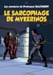 Professeur Baltimont - tome 1 Le sarcophage de Mykérinos