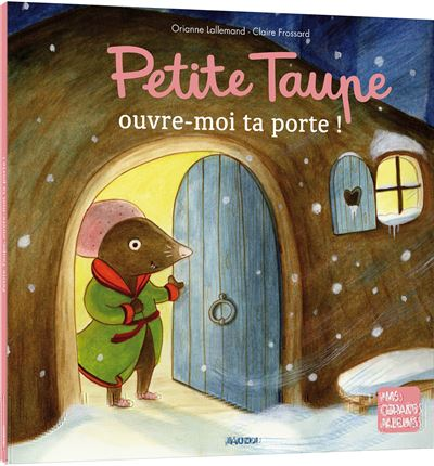 Petite taupe ouvre moi ta porte ! (grand format)