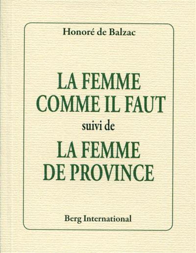La femme comme il faut suivi de La femme de province