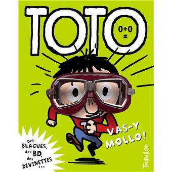 TotoToto, vas-y mollo !