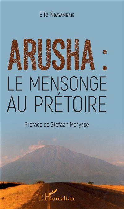 Arusha : Le mensonge au prétoire