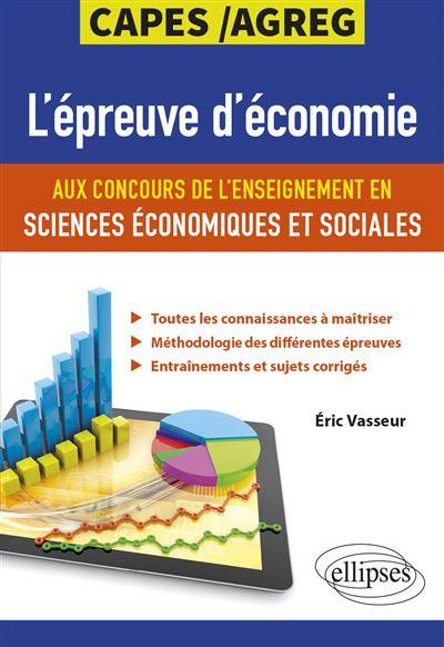 L'épreuve d'économie aux concours de l'enseignement en sciences économiques et sociales. CAPES/Agreg