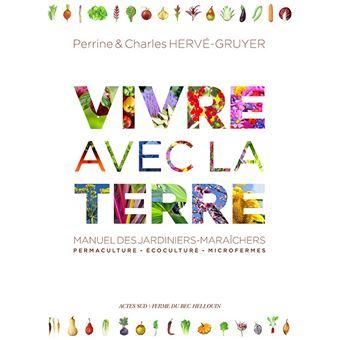 https://static.fnac-static.com/multimedia/Images/FR/NR/99/54/a4/10769561/1540-1/tsp20190327174543/Vivre-avec-la-terre-methode-de-la-ferme-du-bec-hellouin.jpg