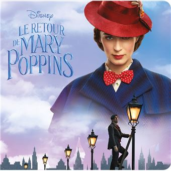 LE RETOUR DE MARY POPPINS - Disney monde enchanté