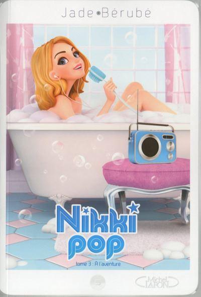 Nikki Pop - Tome 03 : Nikki pop T03 A l'aventure