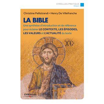 La Bible une synthèse d'introduction et de référence pour éclairer le contexte, les épisodes, les valeurs et l'actualité du texte