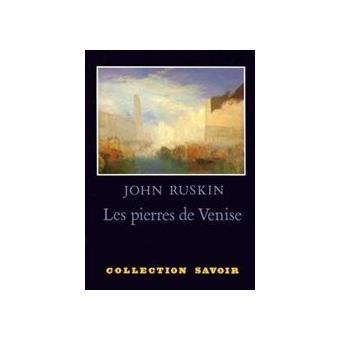 Les pierres de Venise - John Ruskin