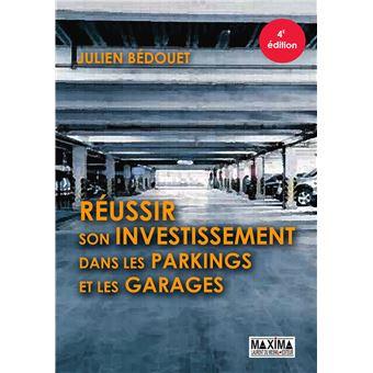 Réussir son investissement dans les parkings et les garages 4e édition