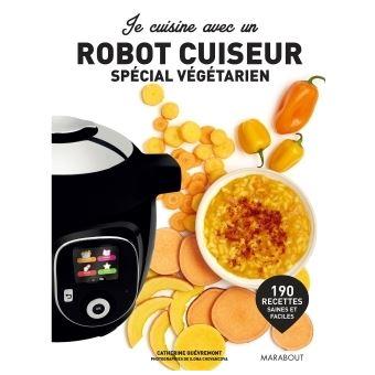 Je Cuisine Avec Un Robot Cuiseur Special Vegetarien