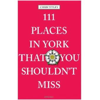 111 places in york that you mustn't miss