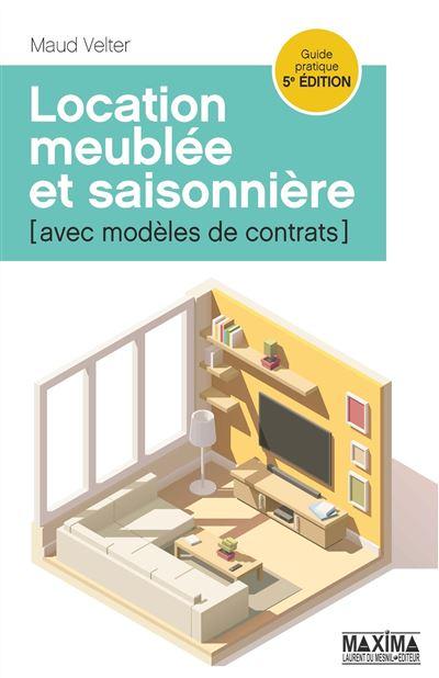 Location Meublee Et Saisonniere Avec Modeles De Contrats Broche Maud Velter Achat Livre Ou Ebook Fnac