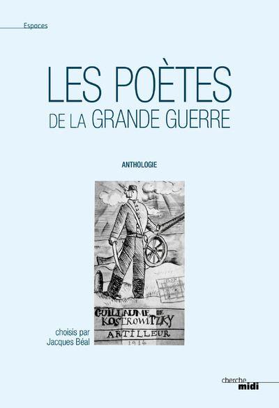 Les poètes de la grande guerre (nouvelle édition / Centenaire)