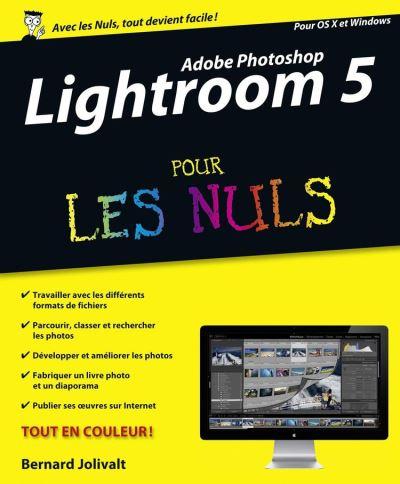 Adobe Photoshop Lightroom 5 Pour les Nuls - 9782754055642 - 15,99 €