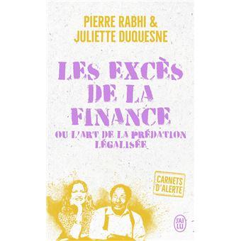 Les excès de la finance ou L'art de la prédation légalisée