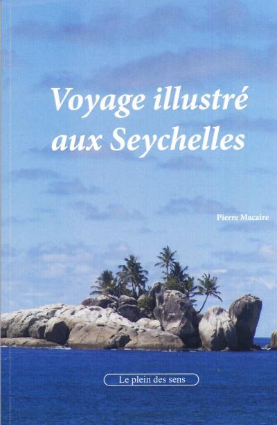 Voyage illustré aux Seychelles