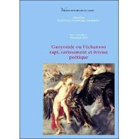 Ganymède, rapt, ravissement et ivresse poétique