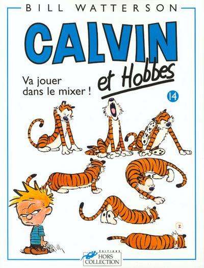 Calvin et Hobbes tome 14 Va jouer dans le mixer