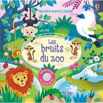 Les Bruits Du Zoo Mon Livre Sonore A Toucher