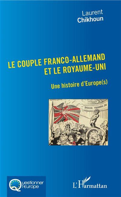 Le couple franco-allemand et le Royaume-Uni