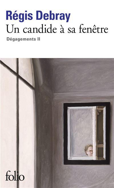Dégagements, II : Un candide à sa fenêtre