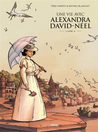Une vie avec Alexandra David-Néel - Livre 3 - 9782818963500 - 5,99 €