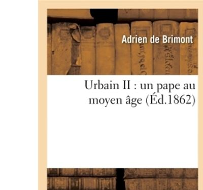Urbain II : un pape au moyen âge