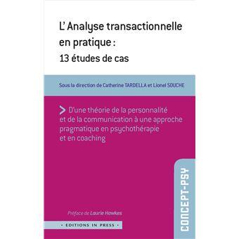 L Analyse Transactionnelle En Pratique Broche Catherine Tardella Lionel Souche Achat Livre Fnac