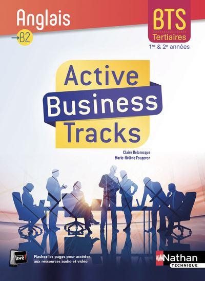 Active Business Tracks Anglais B2 BTS 1ère et 2ème années