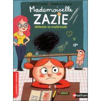 Mademoiselle Zazie déteste la maîtresse