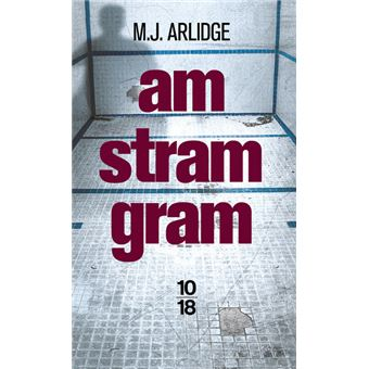 Am Stram Gram de M.J. Arlidge - Editions 10-18