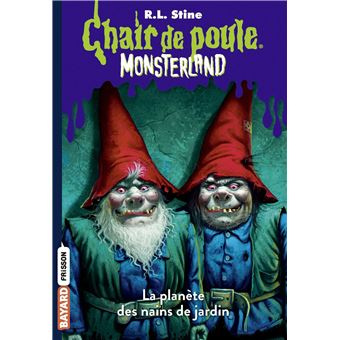 Chair De Poule L Invasion Des Nains De Jardin Tome 01 Monsterland