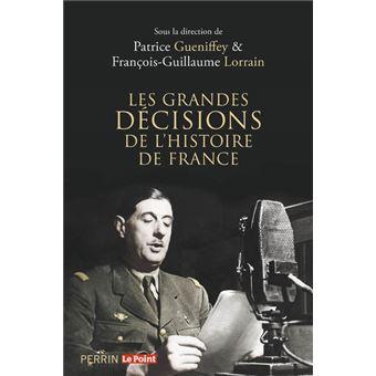 Les Grandes Decisions De L Histoire De France