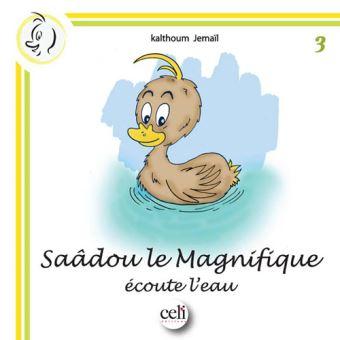 Saâdou le MagnifiqueSaadou le magnifique ecoute l'eau