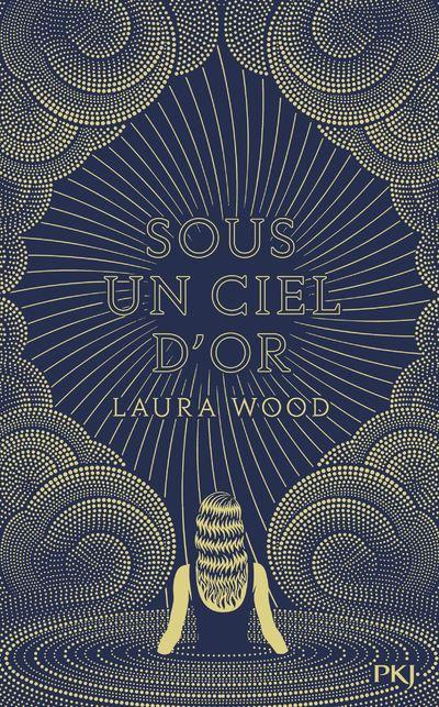 Sous un ciel d'or - broché - Laura Wood, AURELIEN D' ALMEIDA - Achat Livre  ou ebook | fnac
