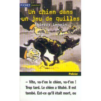 Un chien dans un jeu de quille - Poche - Thierry Lenain - Achat Livre   fnac