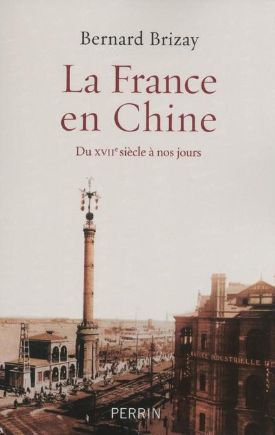 La France en Chine du XVIIe siècle à nos jours