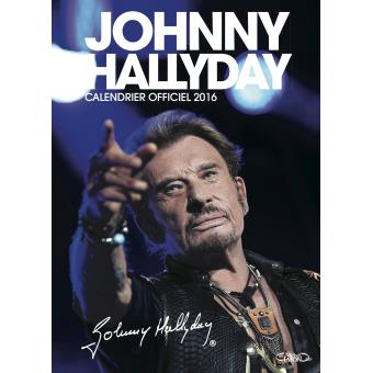 johnny hallyday calendrier officiel 2016 broch johnny hallyday achat livre fnac. Black Bedroom Furniture Sets. Home Design Ideas