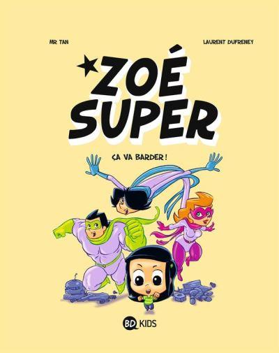Zoé Super, T02 - Ça va barder ! - 9782745988645 - 6,99 €