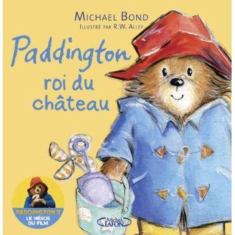 L'ours PaddingtonPaddington roi du château