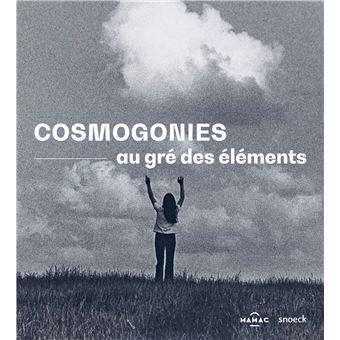 Cosmogonies au gre des elements mamac nice