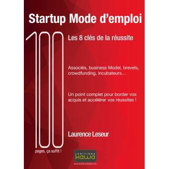 STARTUP MODE D'EMPLOI - LES 8 CLES DE LA REUSSITE