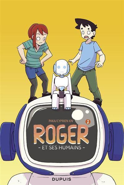 Roger et ses humains - Tome 2 - Roger et ses humains 2 - 9791034736775 - 9,99 €