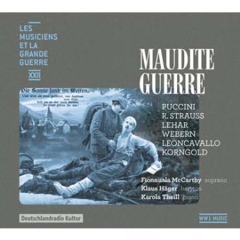 MUSICIENS ET LA GRANDE GUERRE VOL22 MAUDITE GUERRE