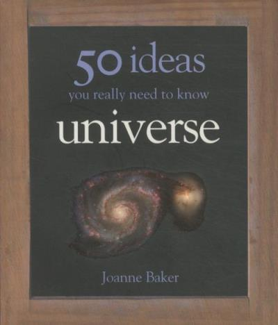 50 UNIVERSE IDEAS YOU REALLY NEED TO KNOW