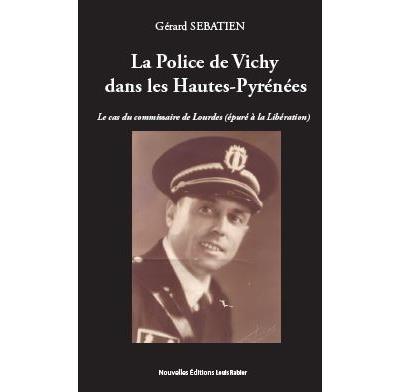 La police de Vichy dans les Hautes Pyrénées