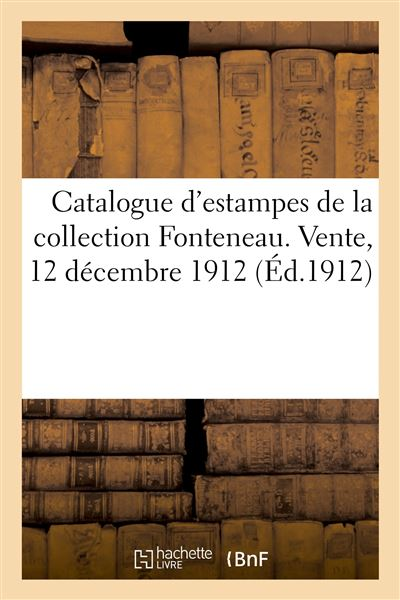 Catalogue d'estampes des XVIIe et XVIIIe siècles, oeuvres de Callot, Drevet, Edelinck