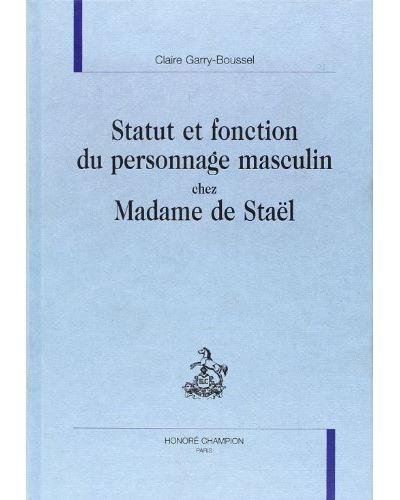 Statut et fonction du personnage masculin chez Madame de Staël