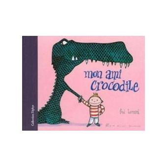 Mon ami crocodile -nvelle éd.-