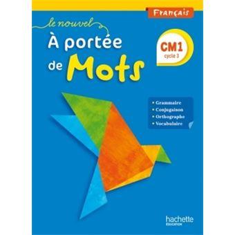 Le Nouvel A Portee De Mots Francais Cm1 Livre Eleve